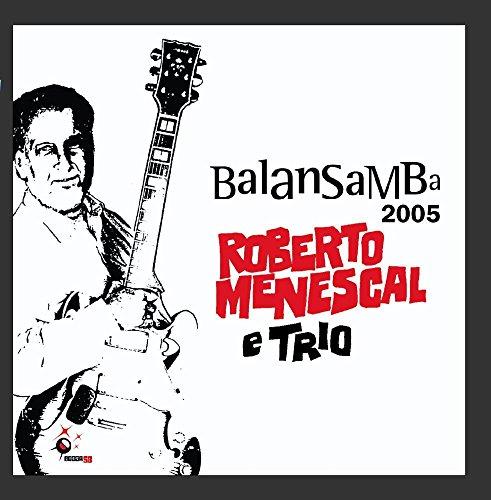 Menescal , Roberto - Balansamba 2005
