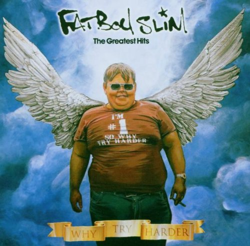 Fatboy Slim - Why Try Harder-Greatest Hits