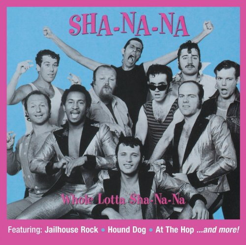Sha Na Na - Whole Lotta Sha Na Na