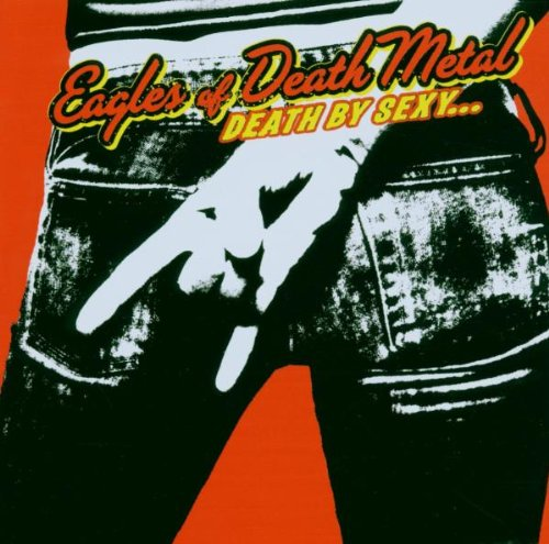 Eagles of Death Metal - Death by sexy