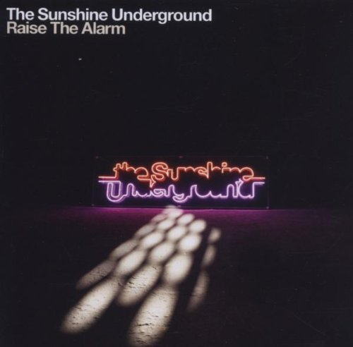 Sunshine Underground , The - Raise the Alarm