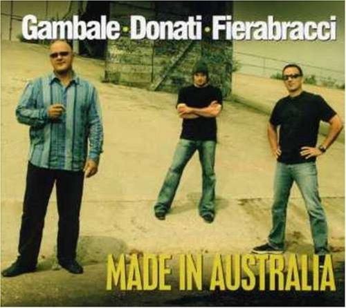 Gambale , Frank & Donati , Virgil & Fierabracci , Ric - Made in Australia
