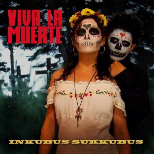 Inkubus Sukkubus - Viva la Muerte