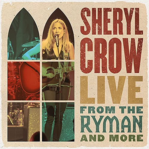 Crow , Sheryl - Live From The Ryman And More