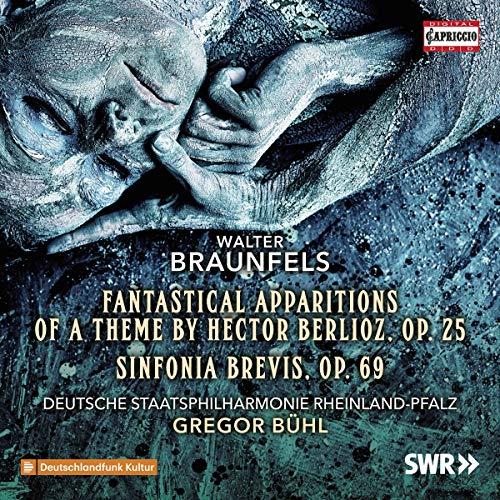 Braunfels , Walter - Fantastical Apparitions Of A Theme By Hector Berlioz, Op. 25 / Sinfonia Brevis, Op. 69 (Bühl)