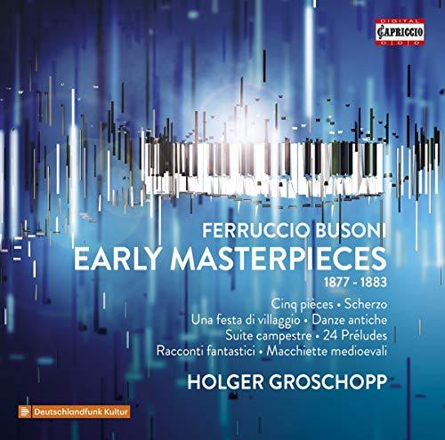 Busoni , Ferruccio - Early Masterpieces 1877-1883 (Groschopp)