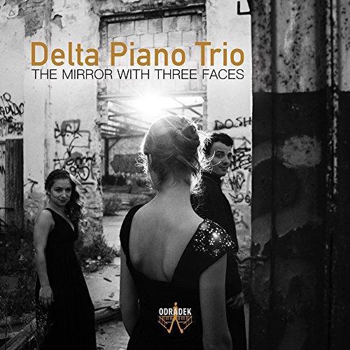 Delta Piano Trio - The Mirror With Three Faces - Piano trios By Shostakovich & Auerbach