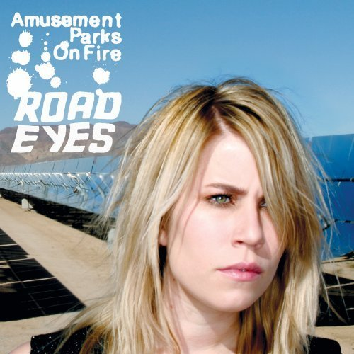 Amusement Parks on Fire - Road Eyes
