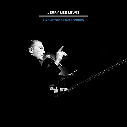 Lewis , Jerry Lee - Live At Third Man Records (Nashville, TN April 17, 2011)