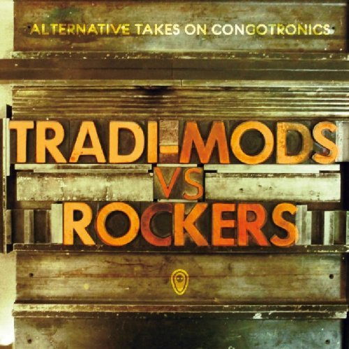 Sampler - Tradi-Mods vs. Rockers - Alternative Takes on Congotronics