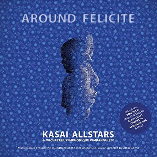 Kasai Allstars - Around Felicite