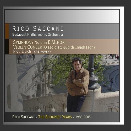 Saccani , Rico & Budapest Philarmonic Orchestra - Tchaikovsky Symphony No. 5 in E Minor / Violin Concerto