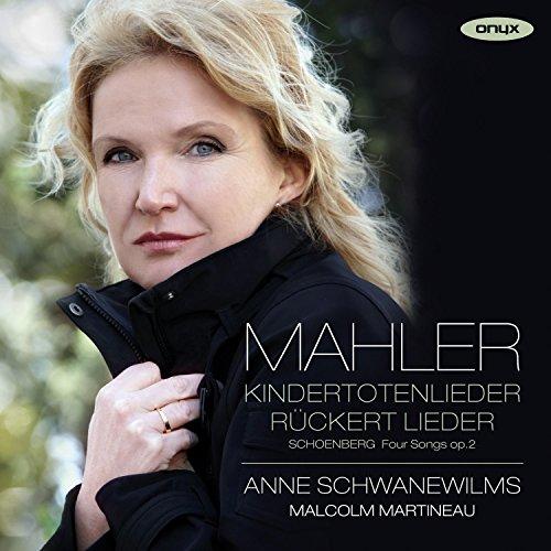 Mahler , Gustav - Kindertotenlieder / Rückert-Lieder - Schönberg: 4 Lieder, Op. 2 (Schwanewilms, Martineau)
