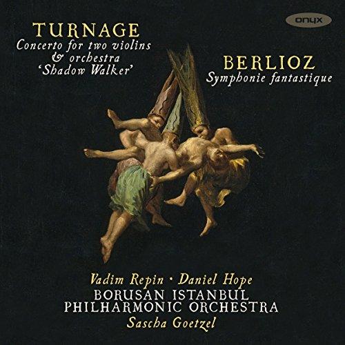 Repin , Vadim / Hope , Daniel - Turnage: Concerto For Two Violins & Orchestra 'Shadow Walker' / Berlioz: Symphonie Fantastique (Goetzel)