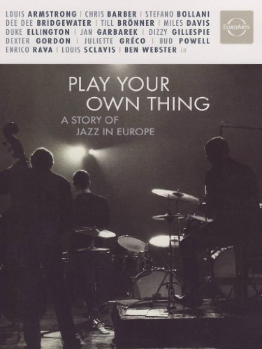 DVD - Play Your Own Thing: A Story Of Jazz In Europe