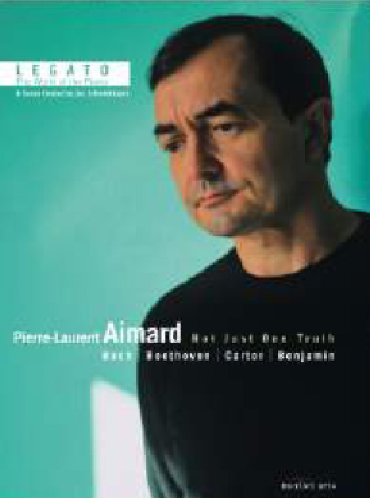 Aimard , Pierre-Laurent - Not Just One Truth - Bach / Beethoven / Carter / Benjamin (Legato - The World Of The Piano)