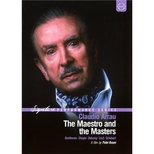 Arrau , Claudio - Claudio Arrau: The Maestro And The Masters - Beethoven, Chopin, Debussy, Liszt, Schubert (Signature Performance Series)