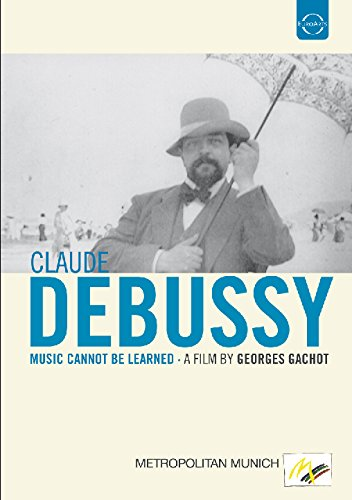 DVD - DEBUSSY: Music cannot be learned (Dokumentation)