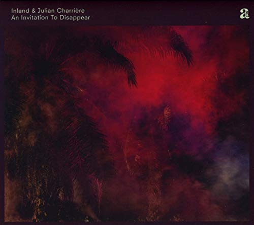 Inland & Charriere , Julian - An Invitation to Disappear