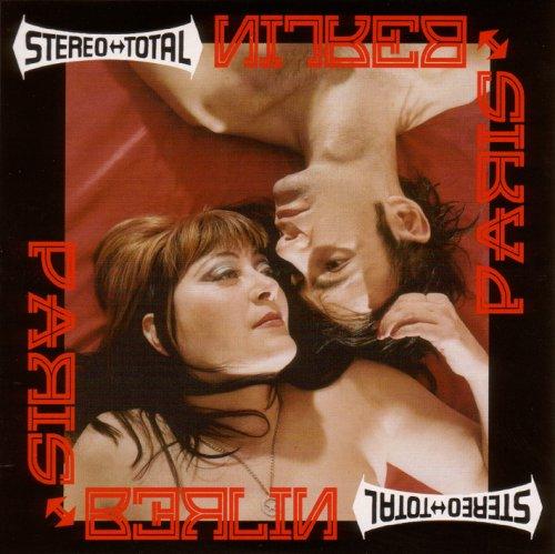 Stereo Total - Paris - berlin