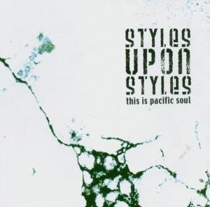Styles upon styles - This is pacific soul (UK-Import)