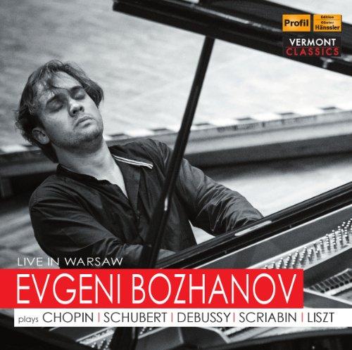 Bozhanov , Evgeni - Bozhanov Plays Chopin / Schubert / Debussy / Scriabin / Liszt (Live In Warsaw)