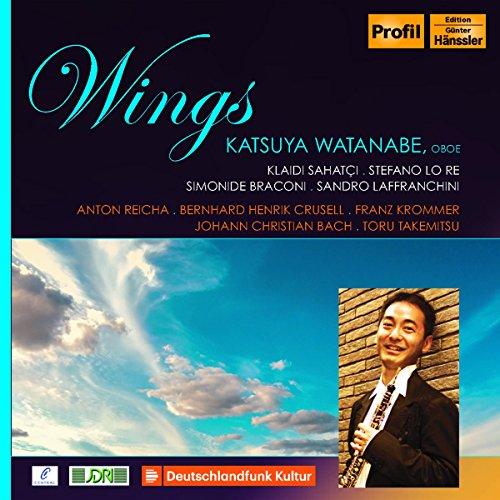 Watanabe , Katsuya - Wings - Reicha, Crusell, Krommer, Bach, Takemitsu (Sahatci, Lo Re, Braconi, Laffranchini)