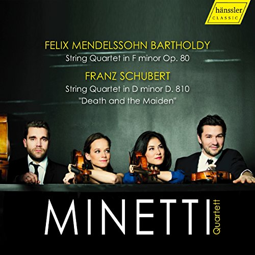 Minetti Quartett - Mendelssohn: String Quartet In F Minor, OP. 80 / Schubert: String Quartet In D Minor, D. 810 'Death And The Maiden' (Ehmer, Knopp, Milojicic, Roczek)