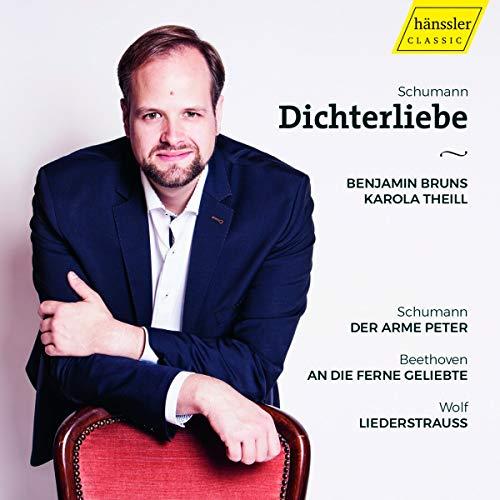 Bruns , Benjamin & Theill , Karola - Schumann: Dichterliebe / Der arme Peter / Beethoven: An die ferne Geliebte / Wolf: Liederstrauss