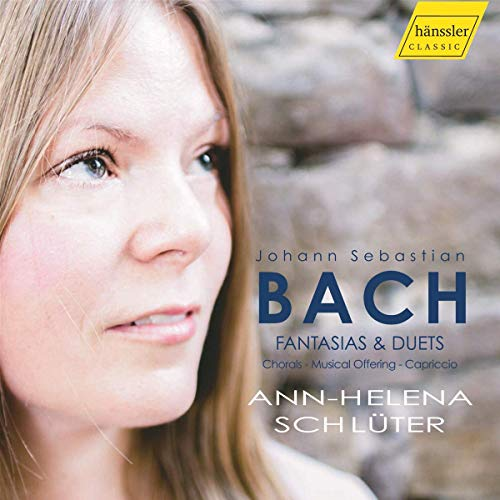 Bach , Johann Sebastian - Fantasias & Duets (Chorals / Musical Offering / Capriccio) (Ann-Helena Schlüter)