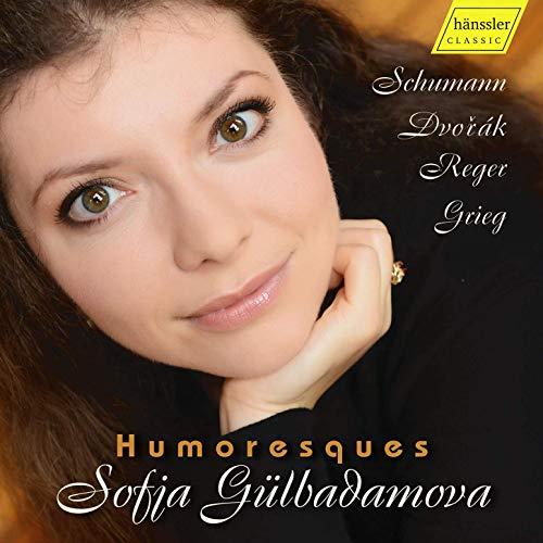Gülbadamova , Sofia - Humoresques - Schumann, Dvorak, Reger, Grieg