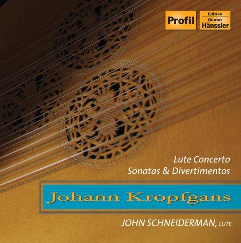Kropfgans , Johann - Lute Concerto / Sonatas & Divertimentos (Schneiderman)