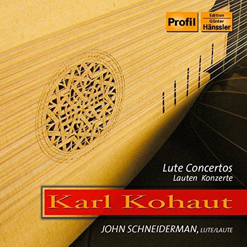 Schneiderman , John - Kohaut: Lute Concertos / Lauten Konzerte