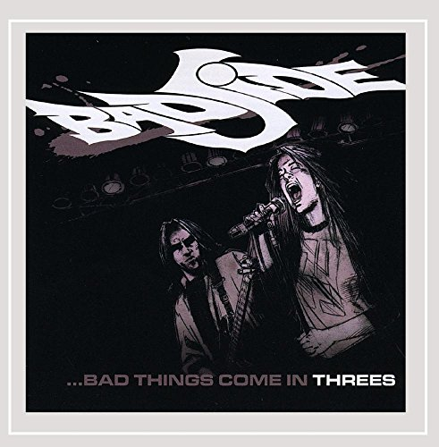 Bad Side - Bad Things Come In Threes