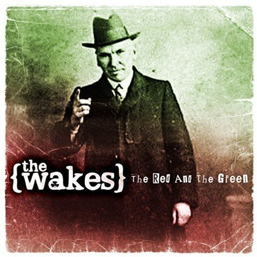 Wakes , The - The Red And The Green