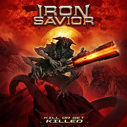 Iron Savior - Kill Or Get Killed (Digipak)