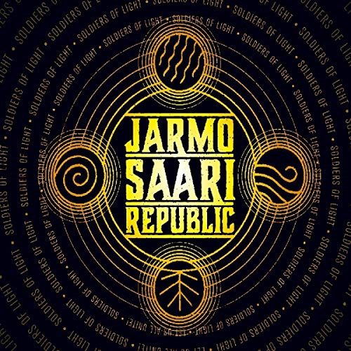 Jarmo Saari Republic - Soldiers Of Light