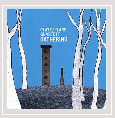Platz / Klare Quartett - Gathering