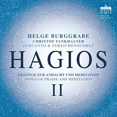 Burggrabe , Helge - Hagios II - Gesänge zur Andacht und Meditation (Fankhauser, Elbcanto)
