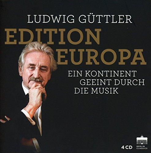 Güttler , Ludwig - Edition Europa - Ein Kontinent geeint durch die Musik