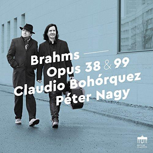 Brahms , Johannes - Sonatas For Pianoforte And Violoncello, Opp. 38 & 99 (Bohorquez, Nagy)