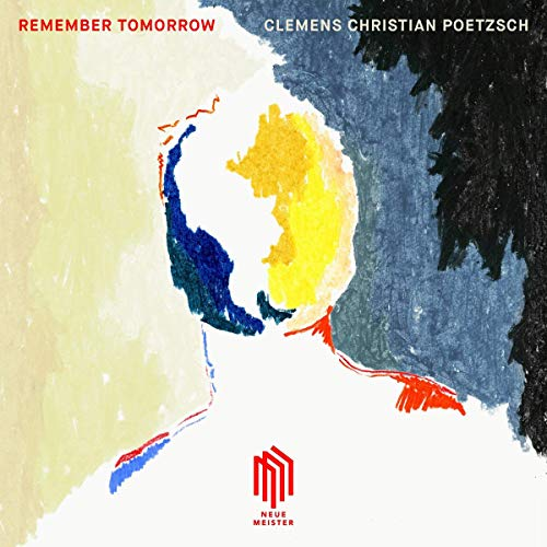 Poetzsch , Clemens Christian - Remember Tomorrow