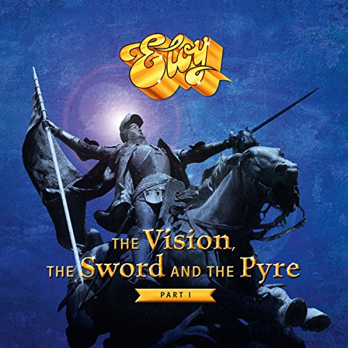 Eloy - The Vision, The Sword And The Pyre Part I (Vinyl)