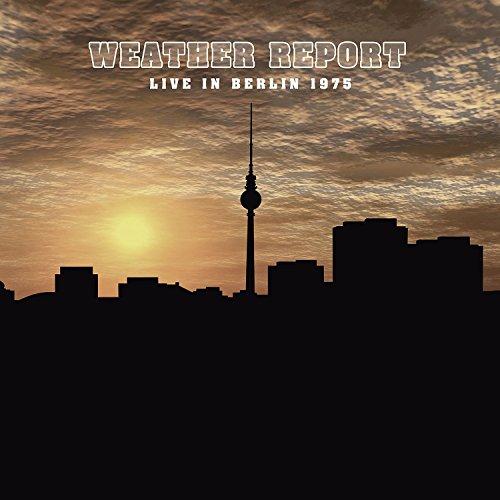 Weather Report - Live In Berlin 1975 (Vinyl)