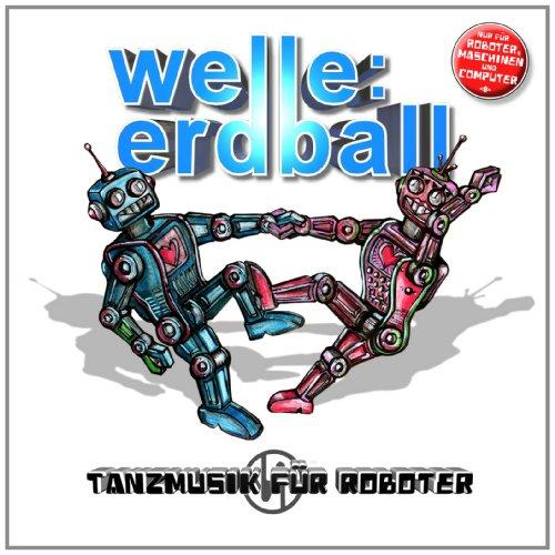 Welle: Erdball - Tanzmusik für Roboter Ltd.
