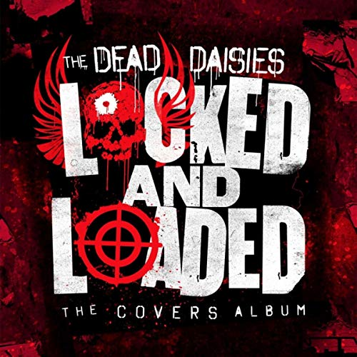 Dead Daisies , The - Locked And Loaded: The Covers Album