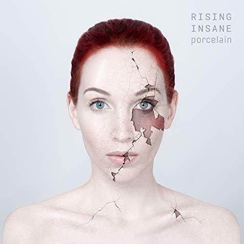 Rising Insane - Porcelain