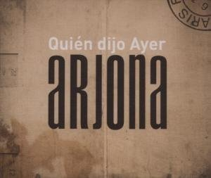 Arjona , Ricardo - Quien dijo ayer