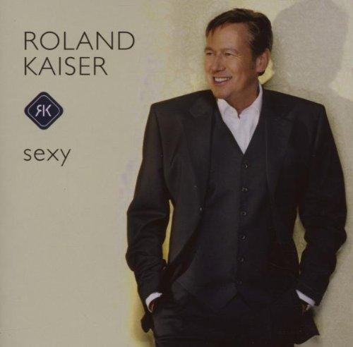 Kaiser , Roland - Sexy