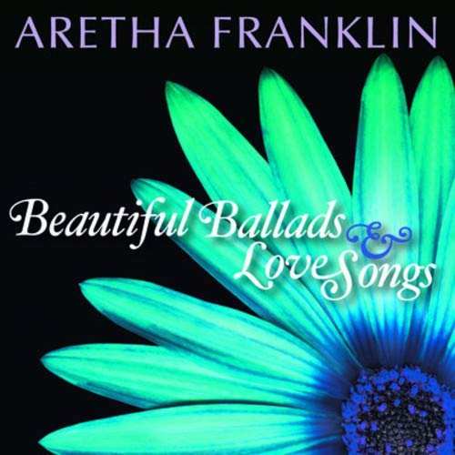 Franklin , Aretha - Beautiful Ballads & Love Songs